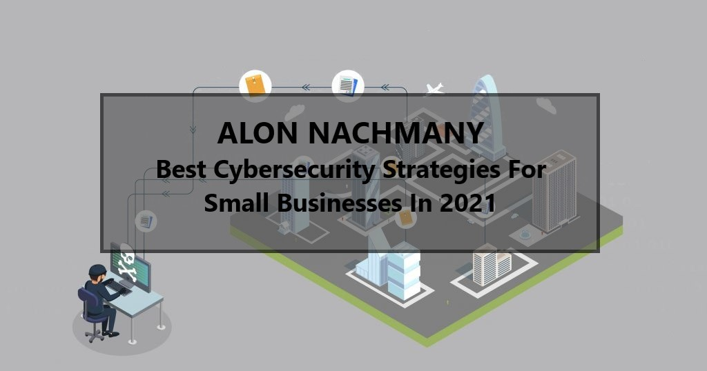 Best Cybersecurity Strategies For Small Businesses