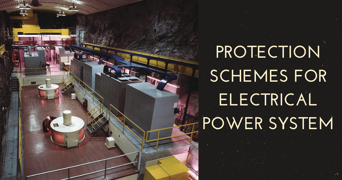Protection Schemes for Electrical Power System
