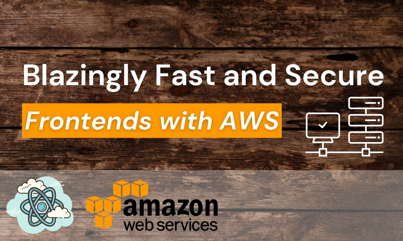 Fast and Secure Frontend Serving with AWS CloudFront