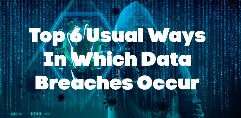 Usual Ways In Which Data Breaches Occur