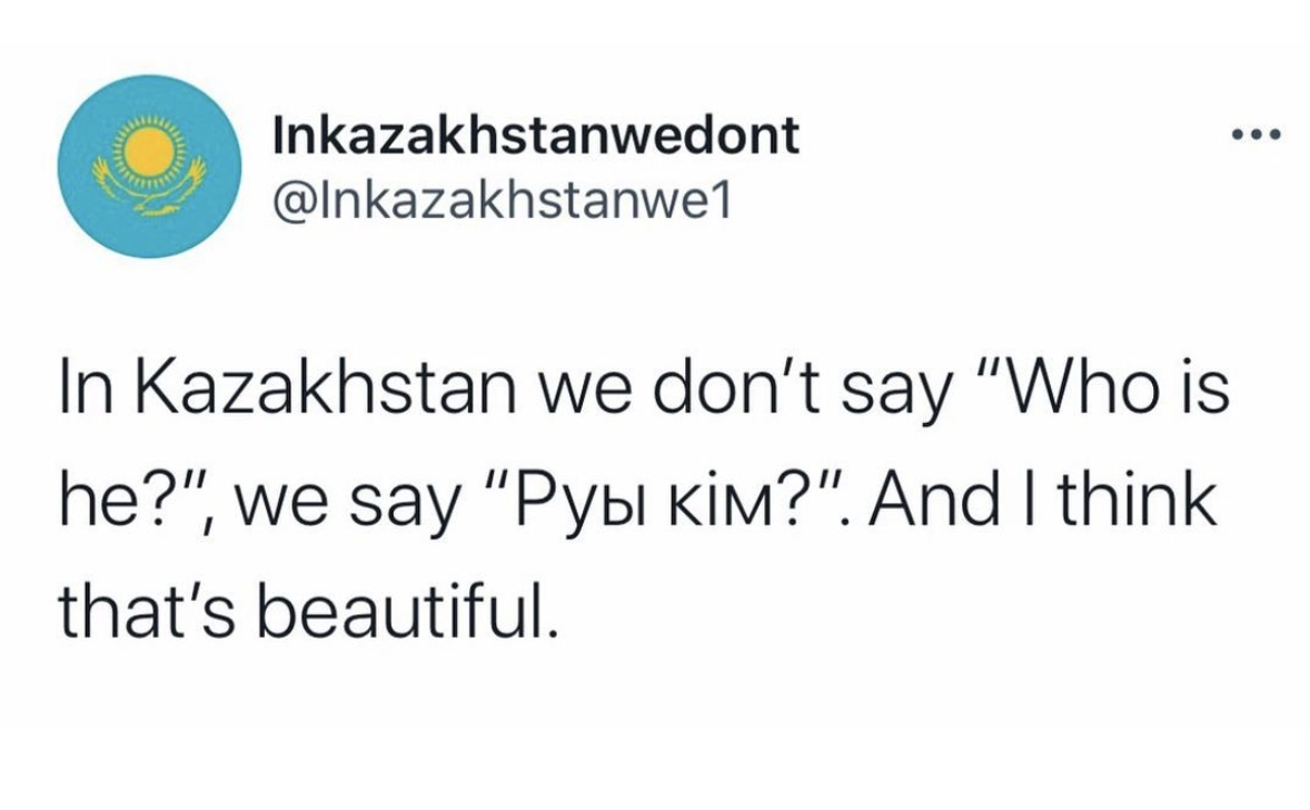 """IG post by meme account saying: """"In Kazakhstan we don't say """"Who is he?"""", we say """"Rýy kim?"""", and I think that's beautiful."""""""