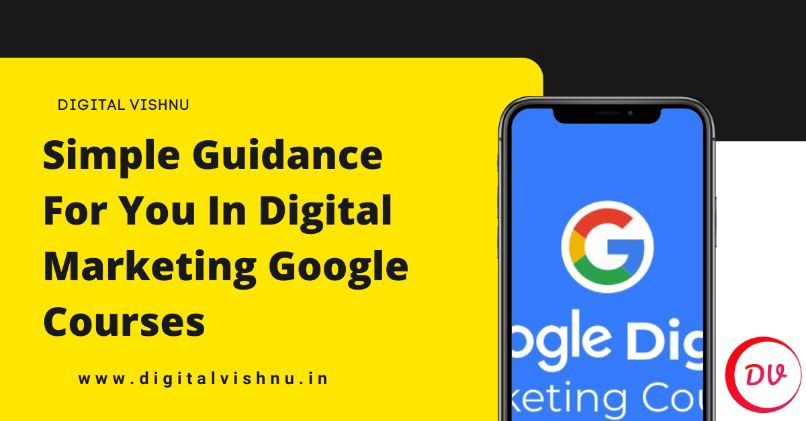 Simple Guidance For You In Digital Marketing Google Courses