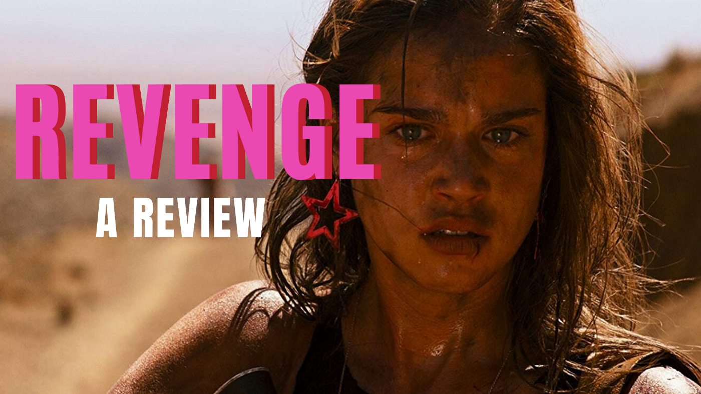 Revenge (2017): A violent thriller with a strong female lead and female director at the helm.