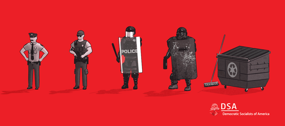 A series of five illustrations. From left to right, the first four represent police officers in increasingly militarized gear. The fifth and final illustration is a Dumpster with a broom leaning up against it. A DSA logo appears in the lower right corner