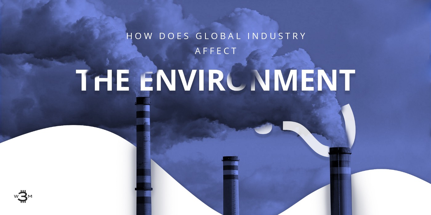How Does Global Industry Affect the Environment?