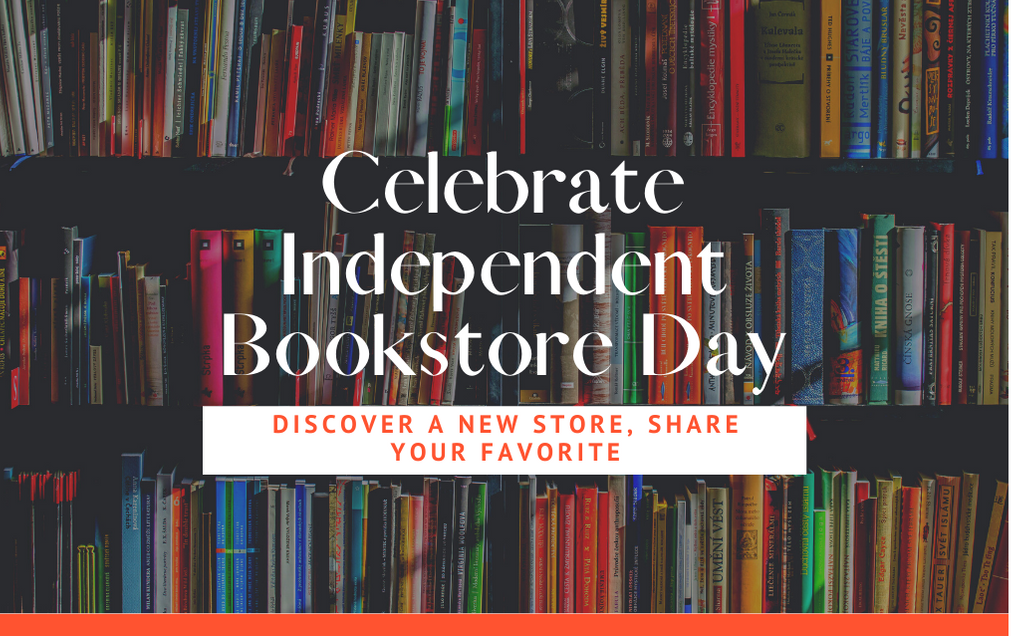 Image of books with text overlayed: Celebrate Independent Bookstore Day