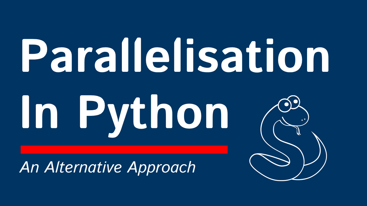 Parallelisation In Python — An Alternative Approach