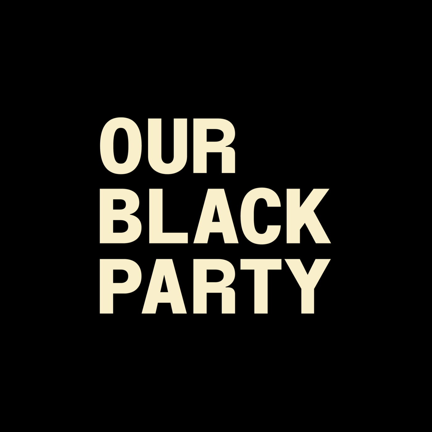 "The words ""Our Black Party"" against a black background."