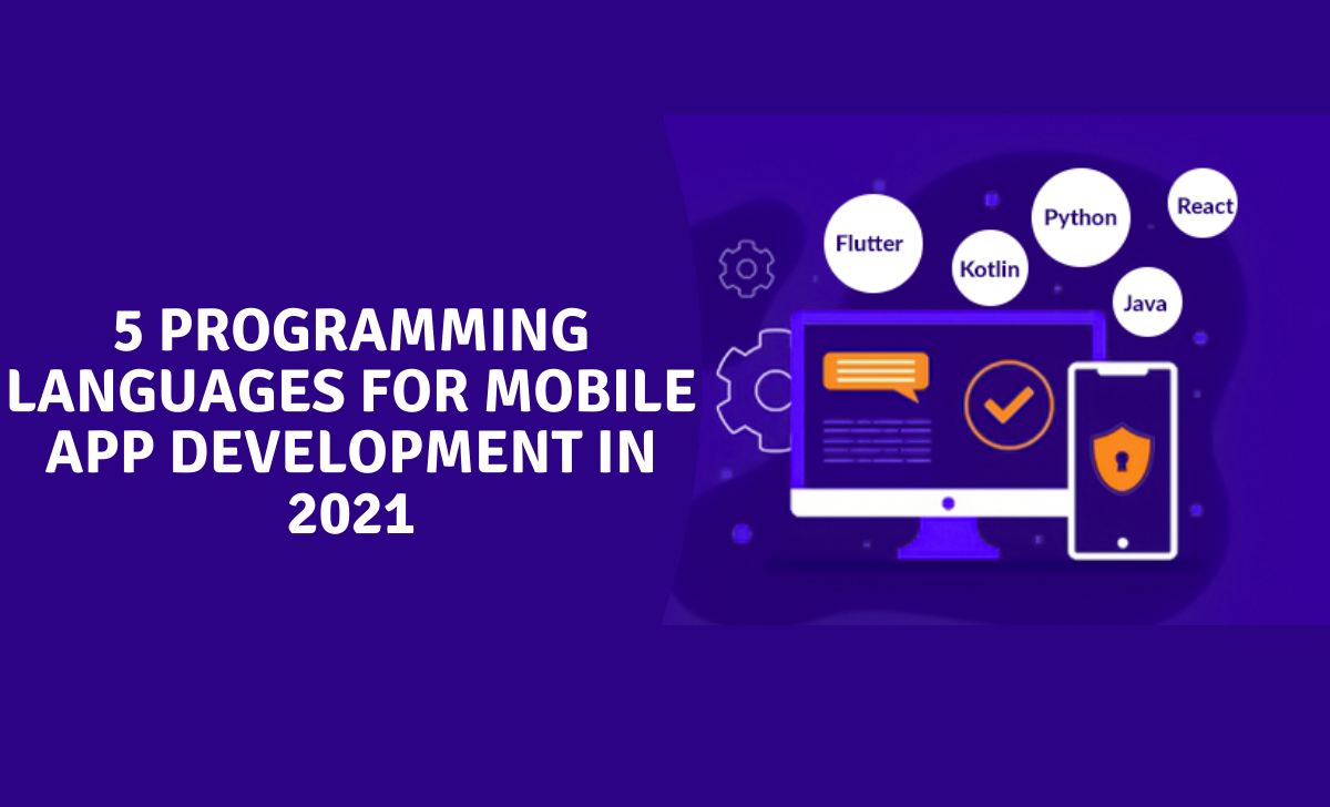 Top 5 Programming languages for Mobile App Development in 2021