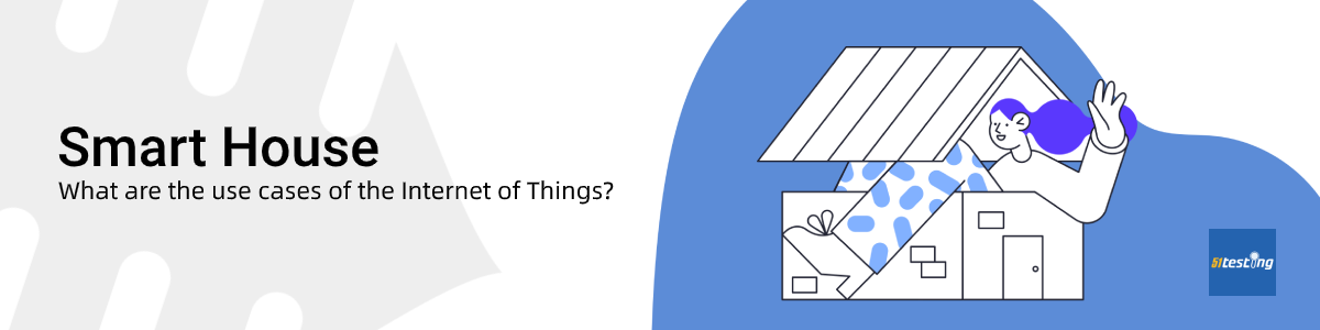 The use cases of Internet of Things (IoT)- Smart House-51Testing
