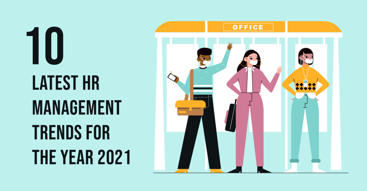 10 Latest HR Management Trends for the Year 2021