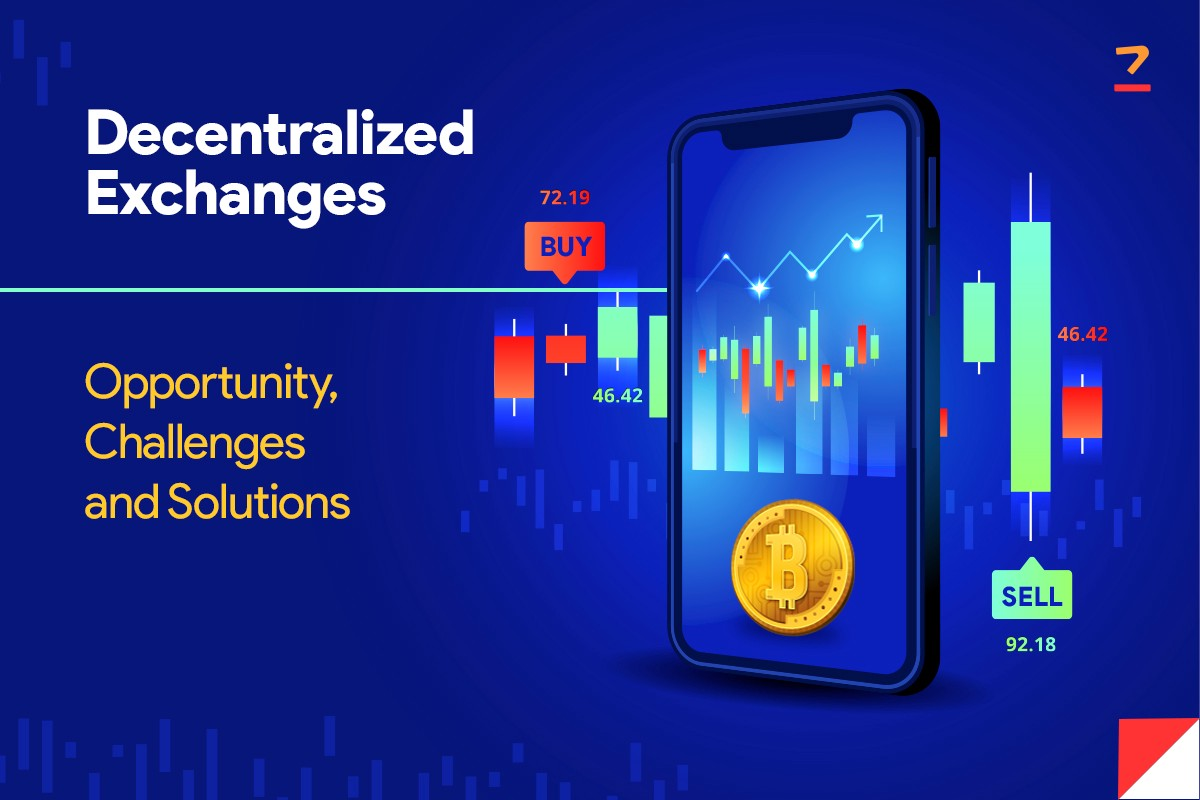 Decentralized Exchanges—Opportunity, Challenges, and Solutions