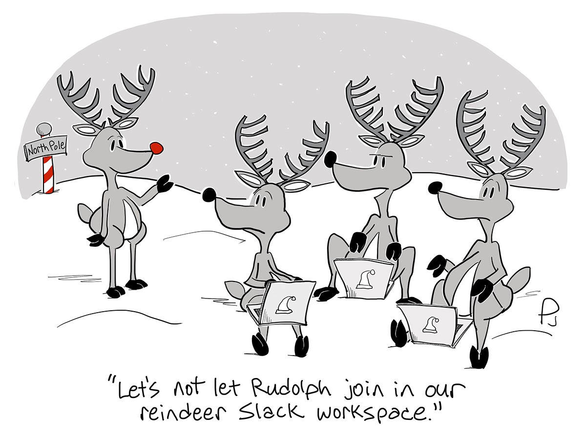 "Cartoon of 3 reindeers using laptops, saying ""Let's not let Rudolph join in our reindeer Slack workspace."