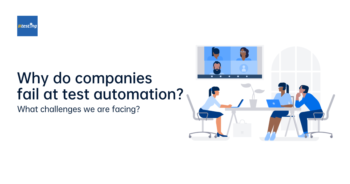 why do companies fail at test automation? what are the challenges that we are facing?