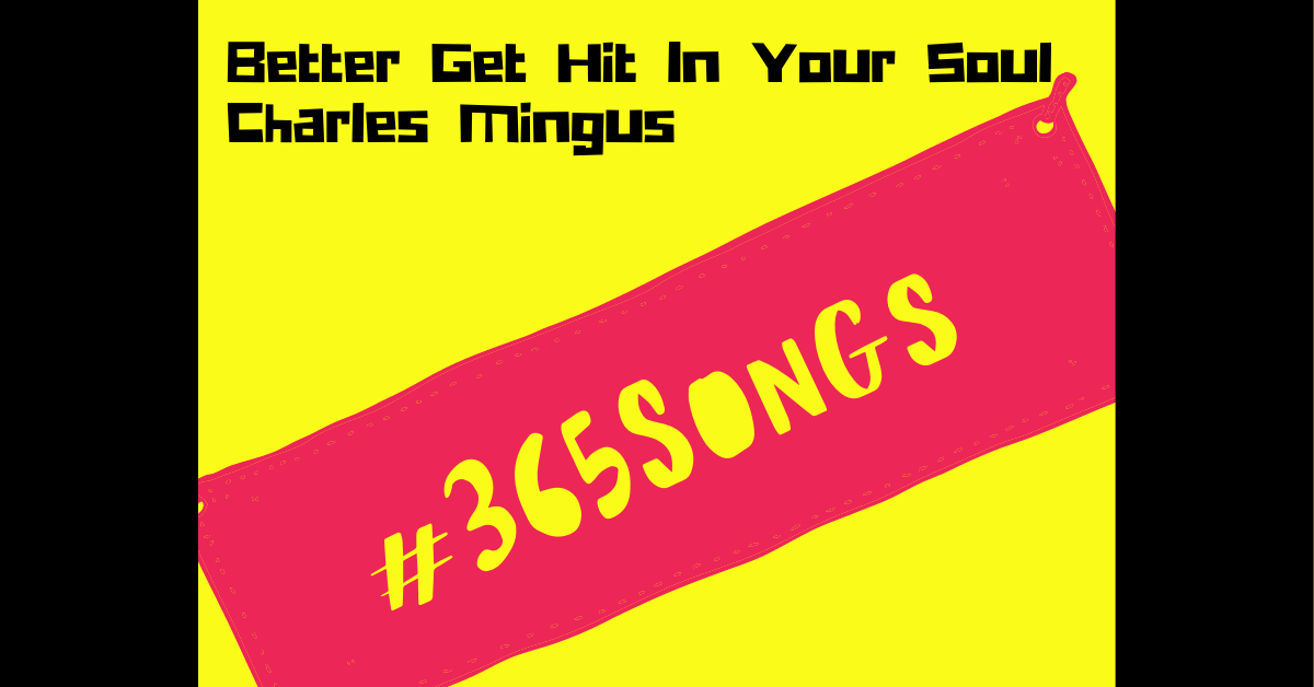 Better Get Hit In Your Soul-Charles Mingus