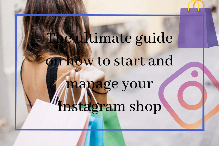 how to start and manage your Instagram shop