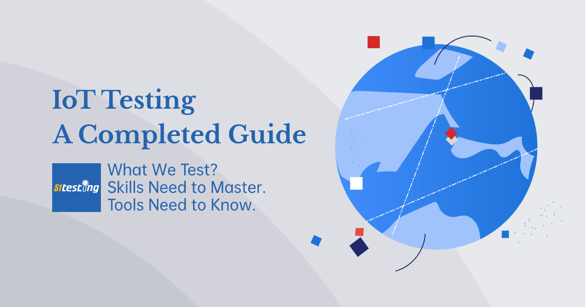 A completed guide of IoT testing-51testing