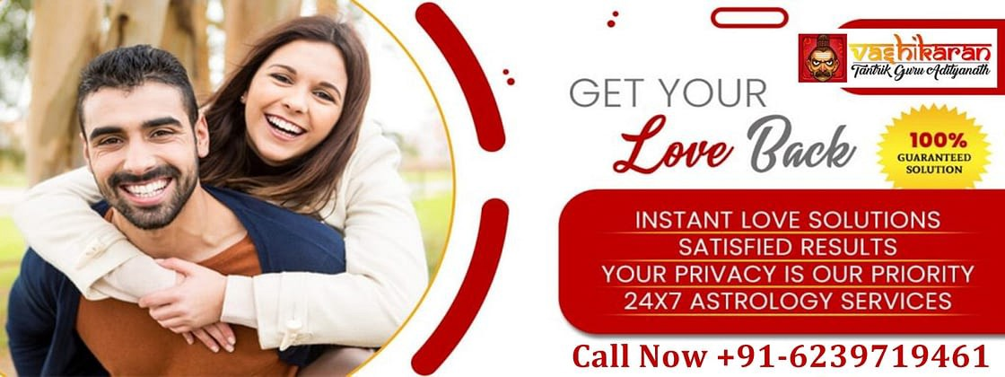 Do you want to get back your Ex Love? Call Now Vashikaran Mantra for love  aghori baba Guru Adityanath Shastri at +916239719461 for Love, Relationship, Breakup & Marriage. Get Online Quick Solution.