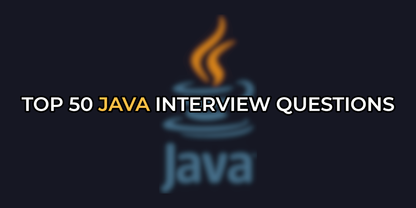 The image contains a title of the article- Top 50 Java interview questions, and a Java logo as well.