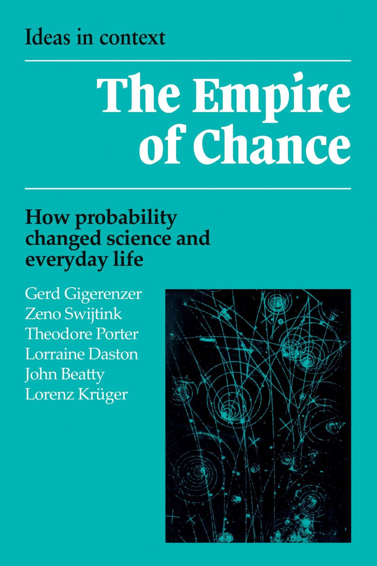 The Empire of Chance: How probability changed science & everyday life