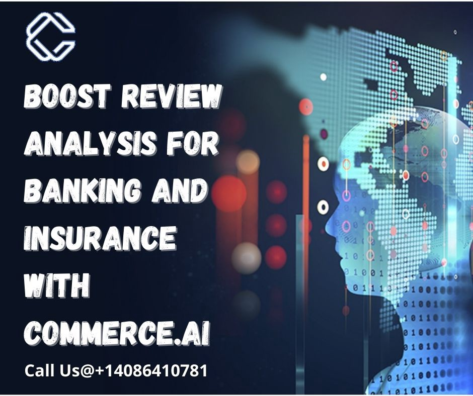 Boost review analysis for banking and insurance with Commerce.AI