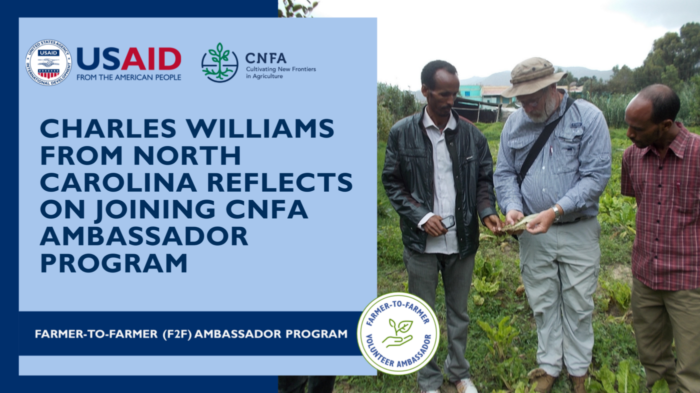 """Charles Williams with host farmers and header text that says """"Charles Williams from North Carolina Reflects on Joining CNFA Ambassador Program."""""""