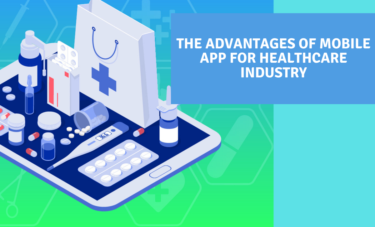 The Advantages of Mobile App for Healthcare Industry