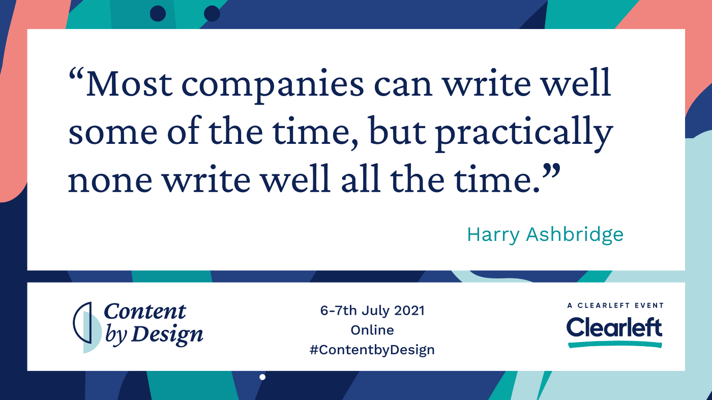 Most companies can write well some of the time, but practically none write well all the time