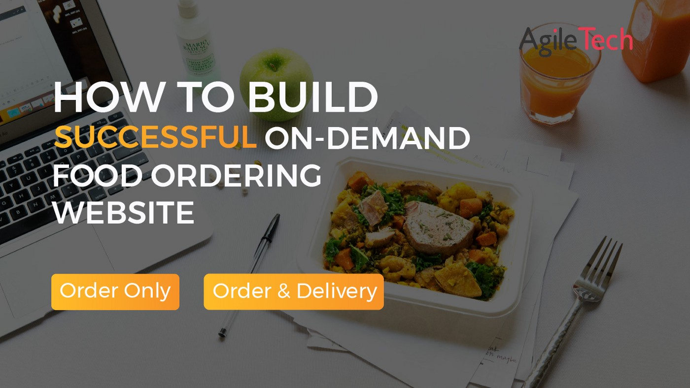 how to build successful on demand food ordering website