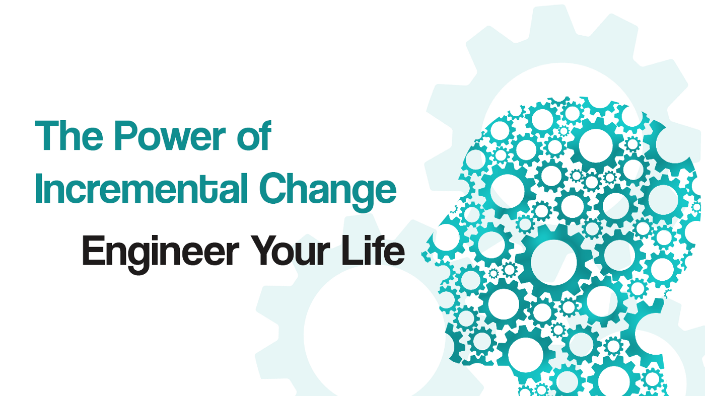 The Power of Incremental change by Cameron Readman