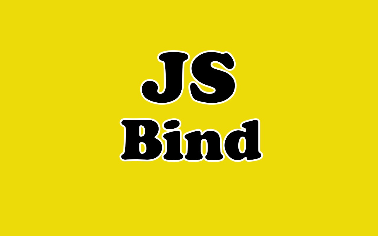 The bind method in JavaScript.