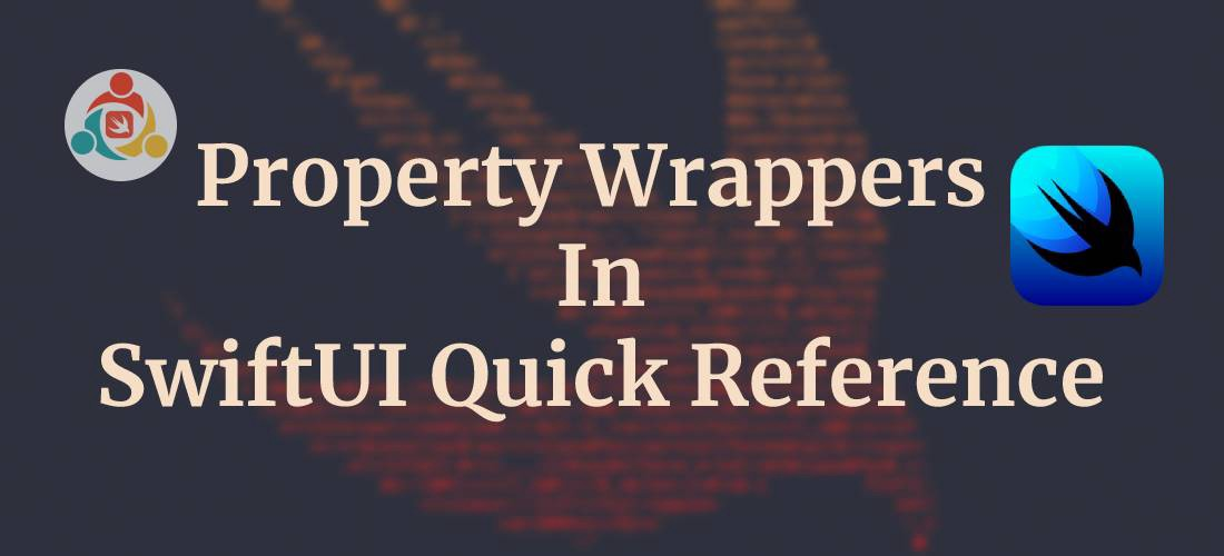 Property Wrappers In SwiftUI Quick Reference