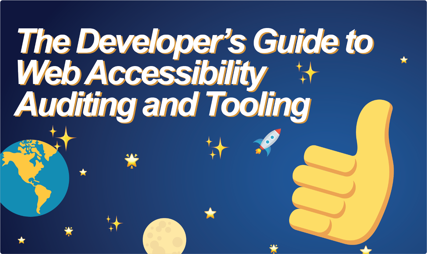 """A cover image that says """"The Developer's Guide to Web Accessibility Auditing and Tooling"""" in the same style as the 25th anniversary cover for """"The Hitchhiker's Guide to the Galaxy"""" book cover."""
