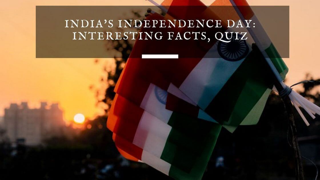 India's Independence Day: Interesting Facts, Quiz