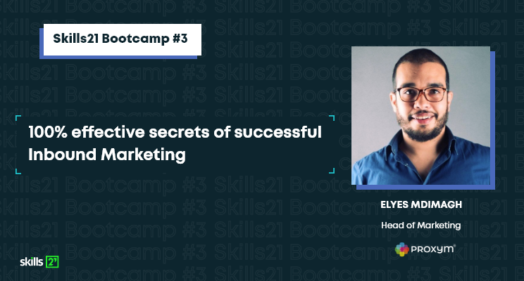 """Elyes Mdimagh, Head of Marketing at Proxym and expert of Skills21; """"Inbound Marketing"""" masterclass."""