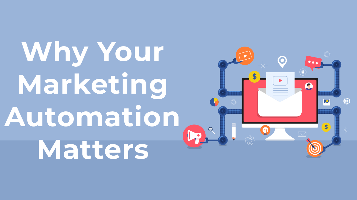 Why Your Marketing Automation Matters
