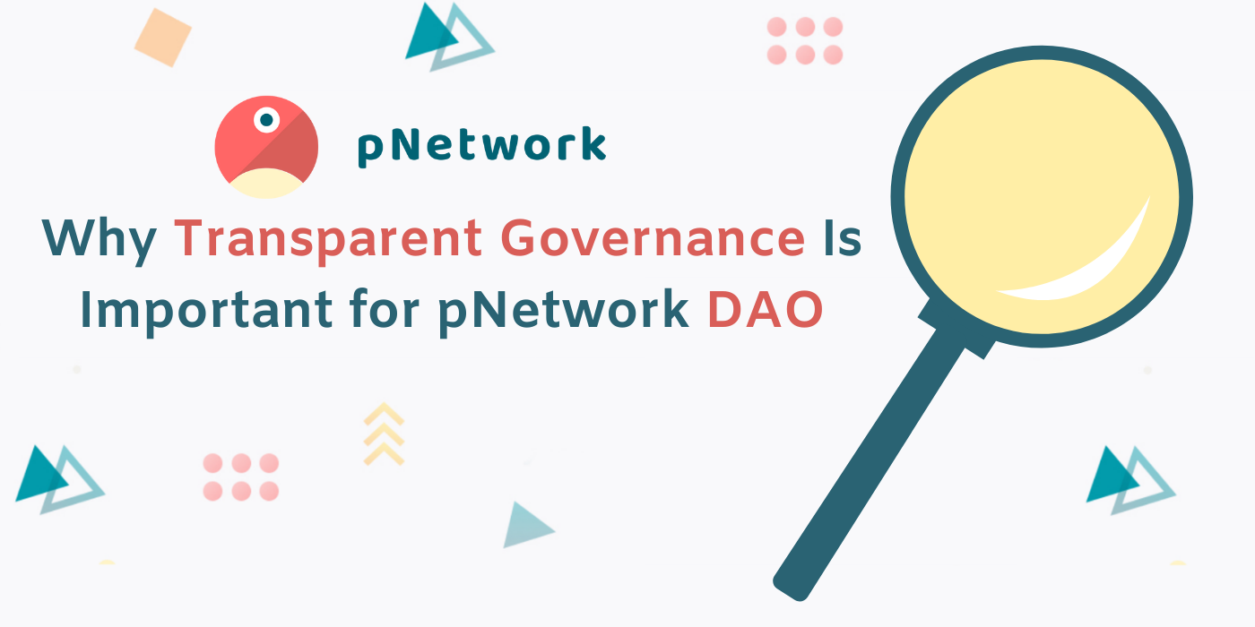 Why Transparent Governance Is Important for pNetwork DAO