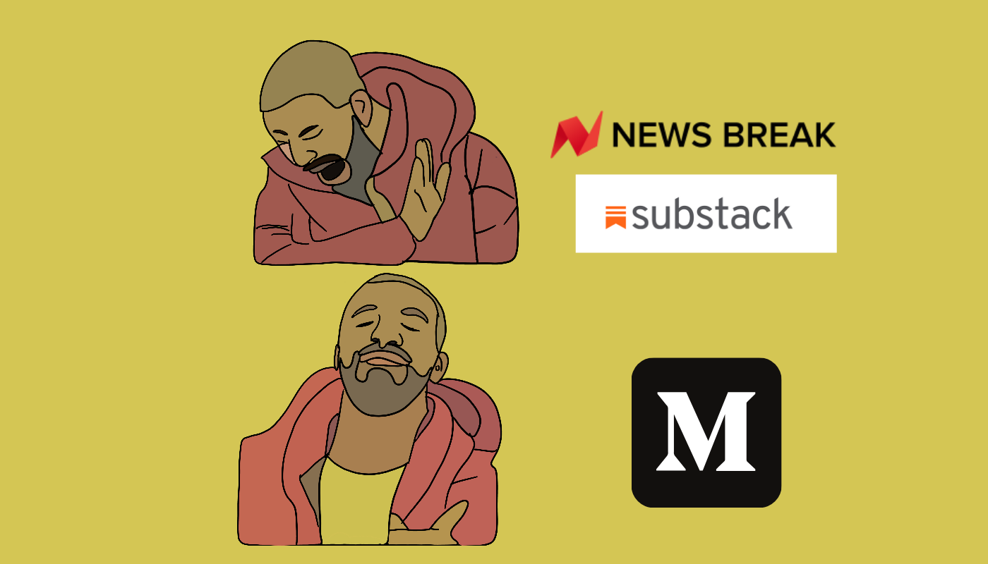 "Drake meme-to-illustration saying ""no"" to News break and substack, and ""yes"" to Medium"