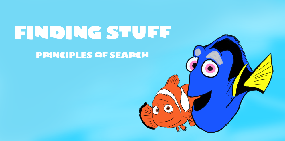 """Fish from the movie """"Finding Dory"""" with the words """"Finding stuff: principles of search"""" against a blue background"""