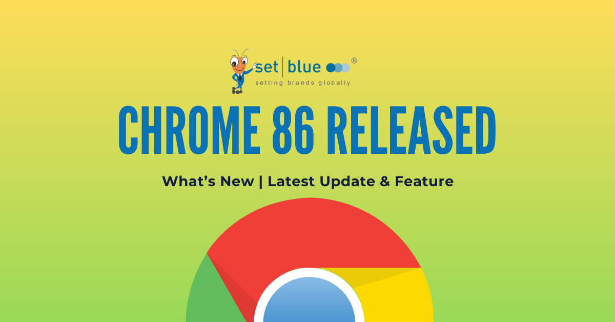 What's New, Latest Update and Feature in Google Chrome 86?