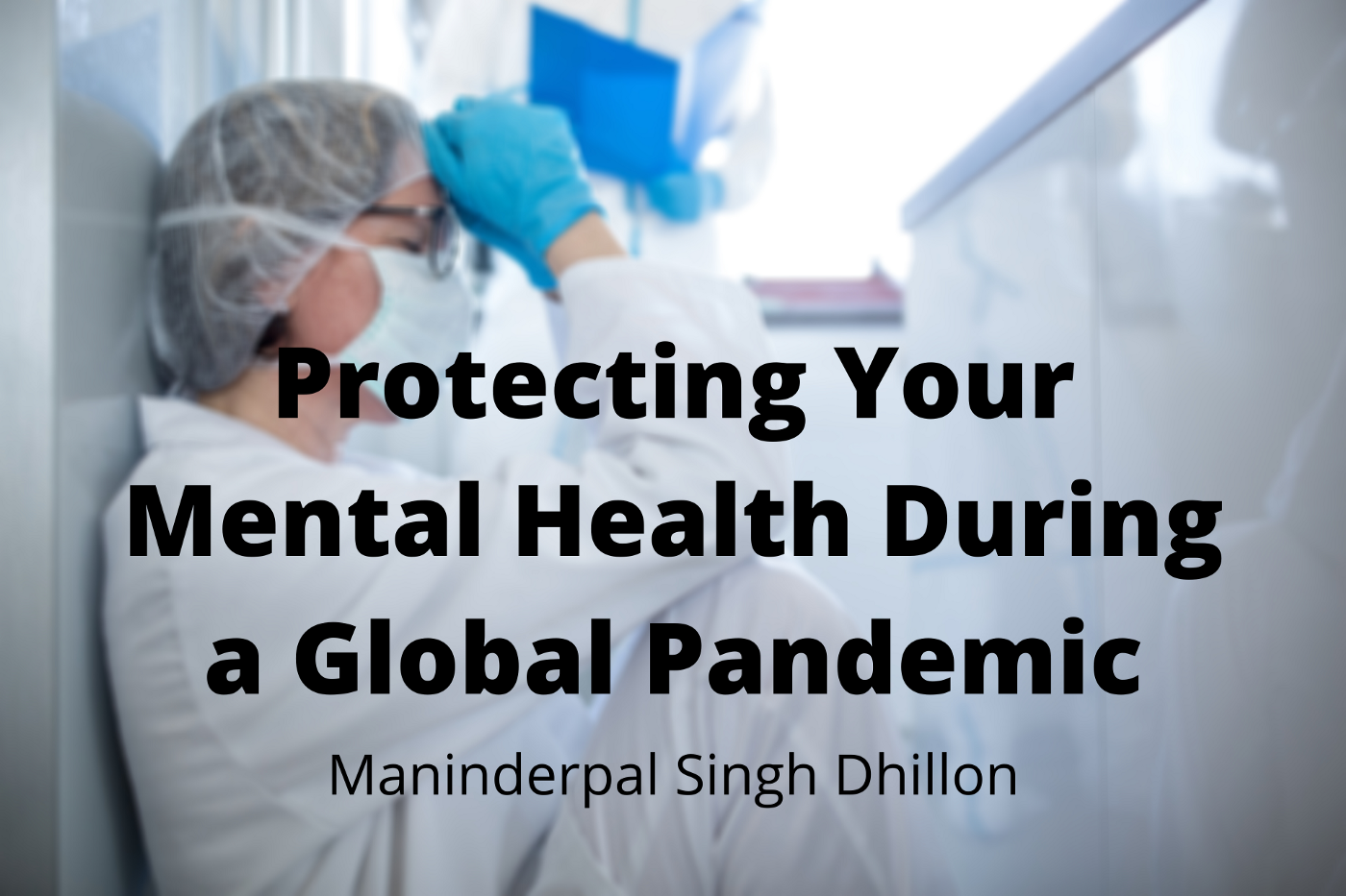 Maninderpal Singh Dhillon cover image featuring a stressed medical worker