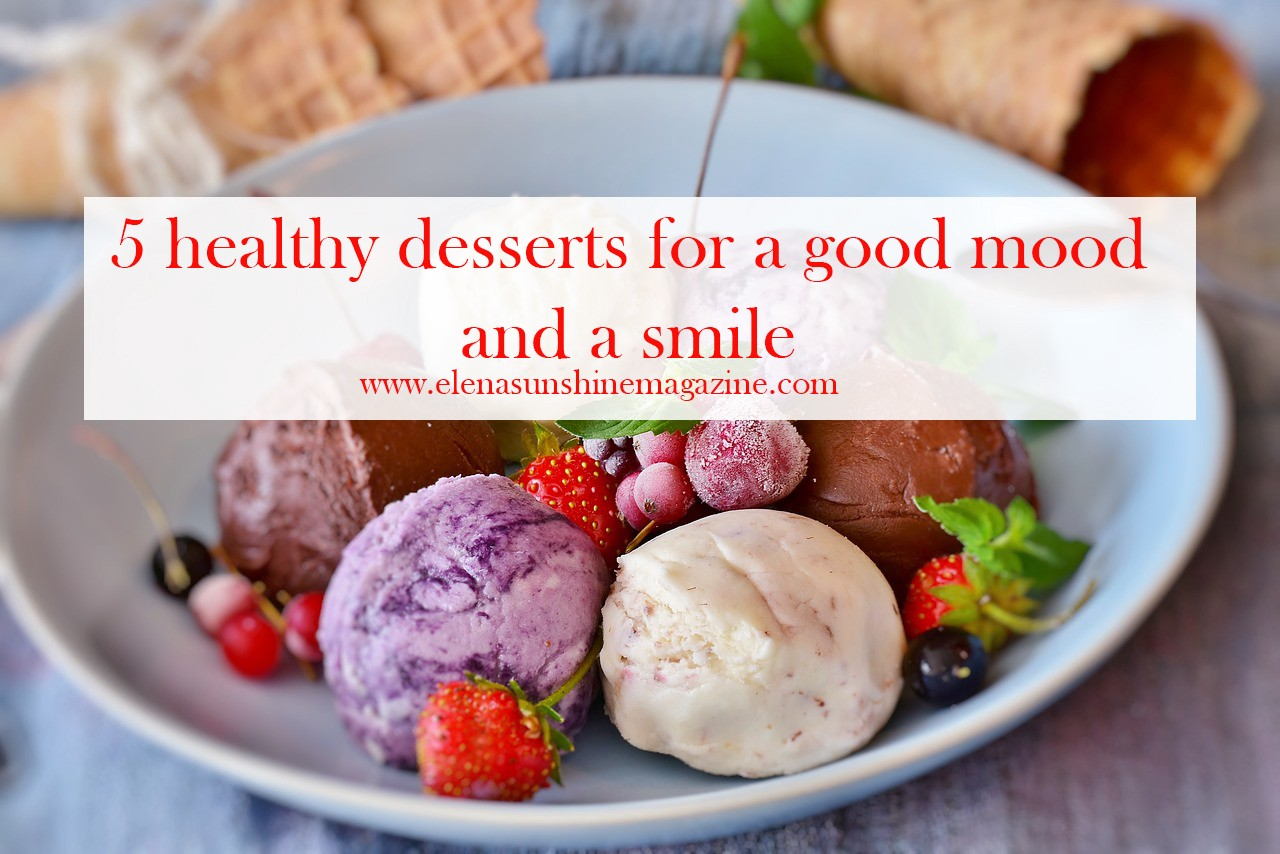 5 healthy desserts for a good mood and a smile