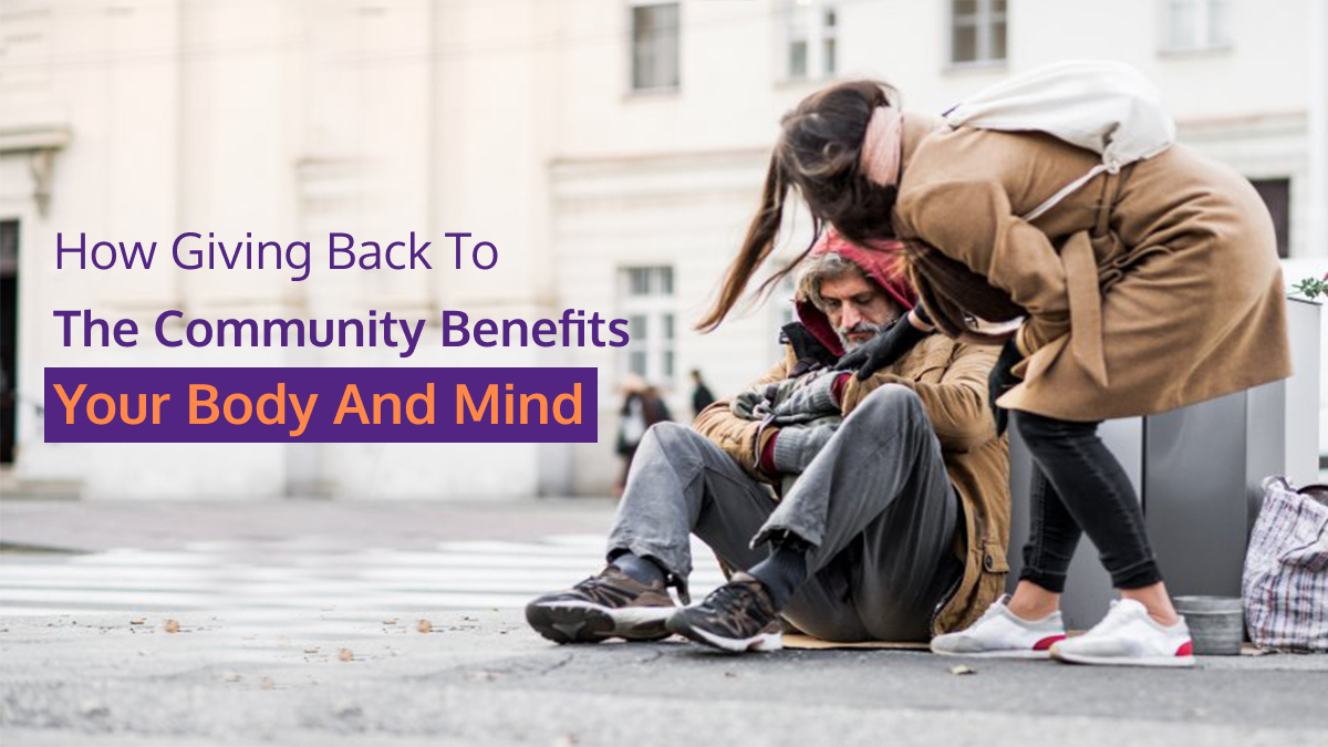 How Giving Back to the Community Benefits Your Body and Mind?