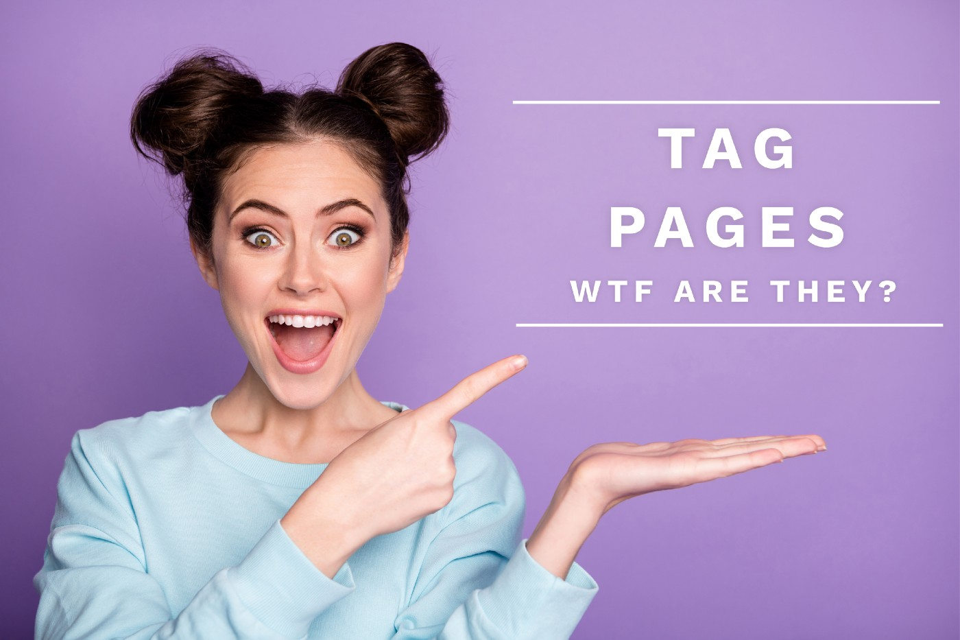 """Excited woman pointing to a sign that says, """"TAG PAGES, WTF ARE THEY?"""""""