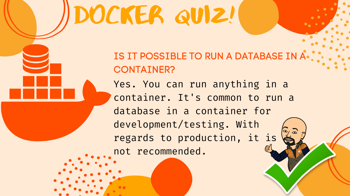 Is it possible to run a database in a container? | @iSwamiK