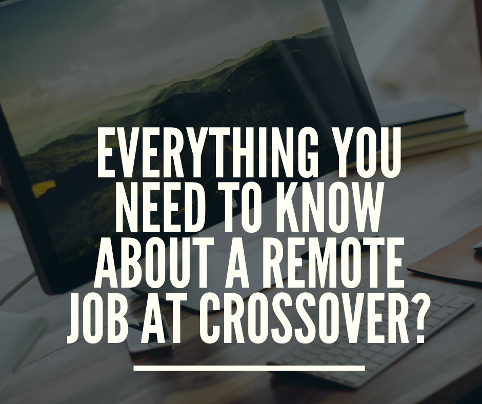 Everything you need to know about remote job at crossover?