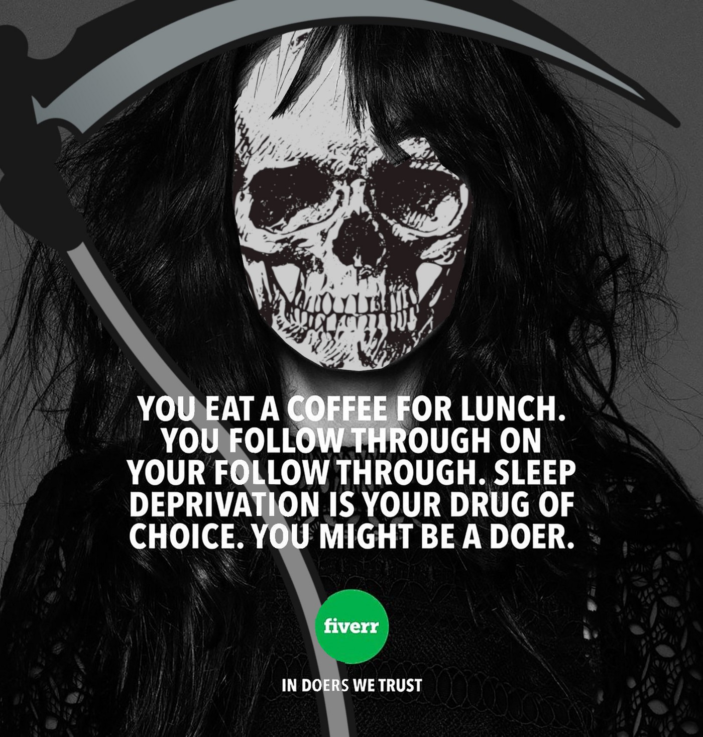 Fiverr's infamous 'You Might Be a Doer' ad. The model's face has been replaced with a skull and she is clutching a scythe.