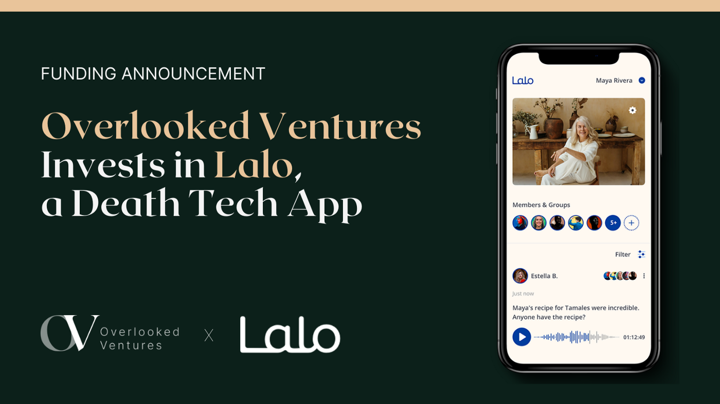 Image description: An image of a mobile phone with the Lalo app on display and text that says: Funding Announcement: Overlooked Ventures Invests in Lalo, a Death Tech App