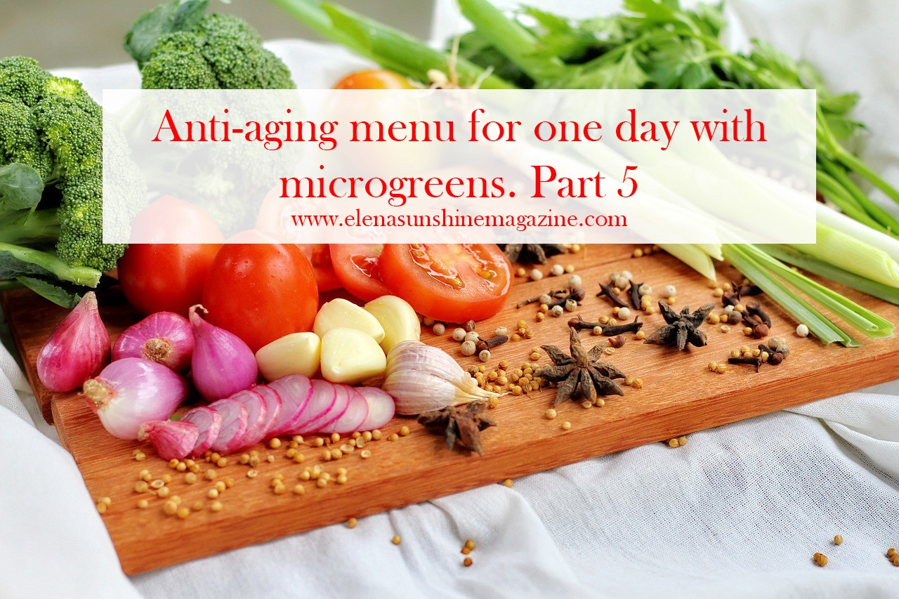 Anti-aging menu for one day with microgreens. Part 5