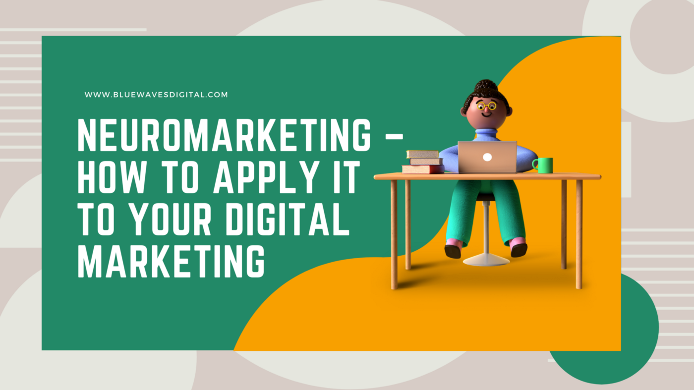Neuromarketing — How To Apply It to Your Digital Marketing